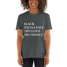 Load image into Gallery viewer, BLACK EXCELLENCE OPULENCE DECADENCE