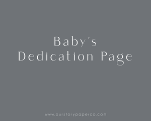 Baby's Dedications Page - Our Story Paper Co.