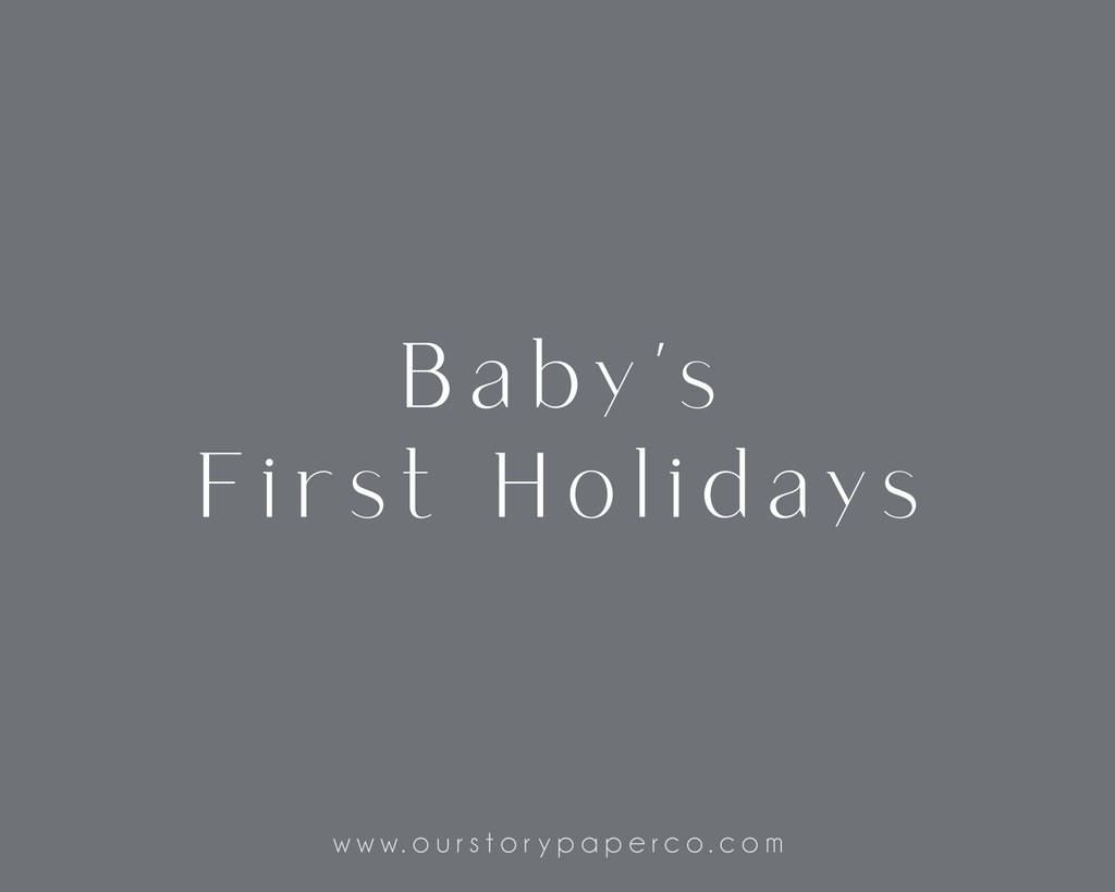Baby's First Holidays - Our Story Paper Co.