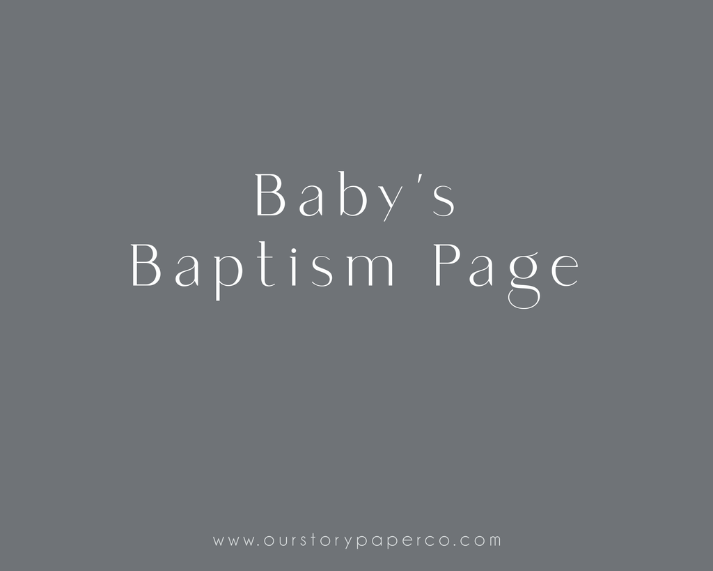 Baptism Page - Our Story Paper Co.
