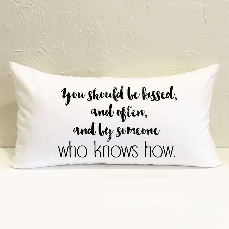 You Should be Kissed Pillow
