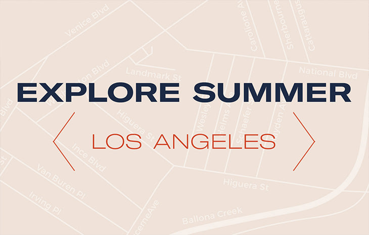 EXPLORE SUMMER: LOS ANGELES