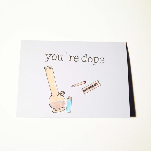 Youre Dope Birthday Card
