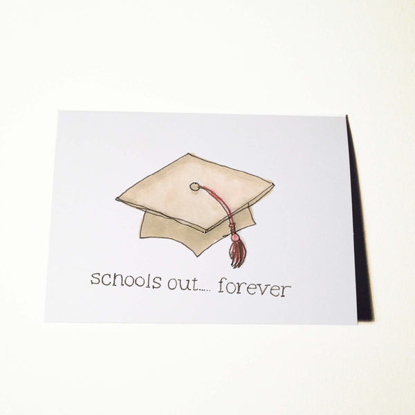 Schools Out Forever Graduation Card
