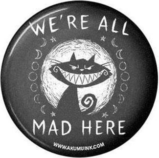 We're All Mad Here | PIN