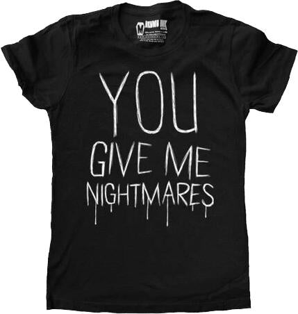 You Give Me Nightmares | FITTED T-SHIRT