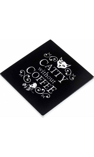 Catty Without Coffee | CERAMIC COASTER