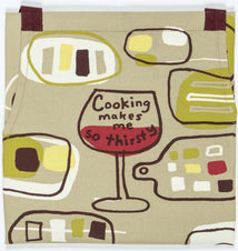 Cooking Makes Me So Thirsty | APRON*