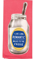 I Like Long Romantic Walks To The Fridge | DISH TOWEL