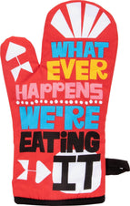 Whatever Happens We're Eating It | OVEN MITT