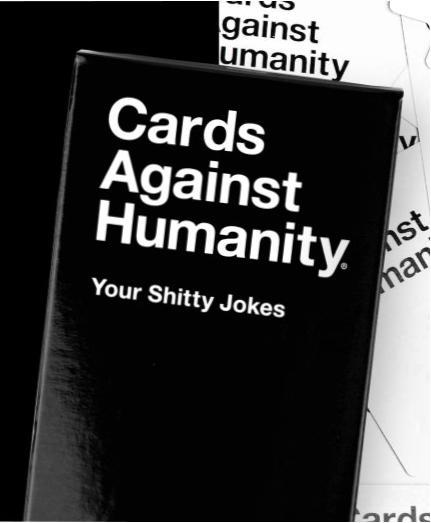 Cards Against Humanity | YOUR SH*TTY JOKES