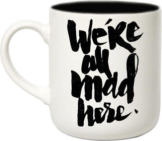 We're All Mad Here | MUG