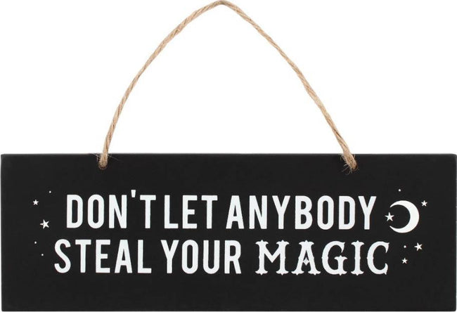Dont Let Anybody Steal Your Magic | WALL SIGN