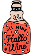 All Mine Hallo-Wine | ENAMEL PIN