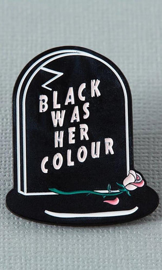 Black Was Her Colour Epitaph | ENAMEL PIN