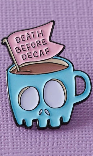 Death Before Decaf Coffee | ENAMEL PIN