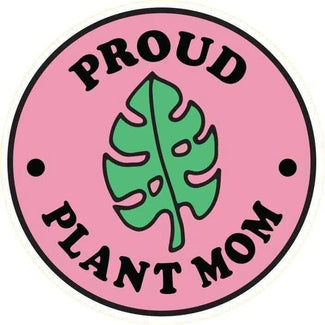 Proud Plant Mom [Die Cut] | VINYL STICKER
