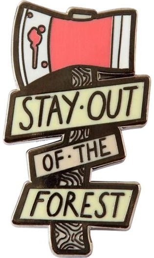 Stay Out Of The Forest | ENAMEL PIN
