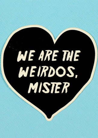 We Are The Weirdos Die Cut | VINYL STICKER