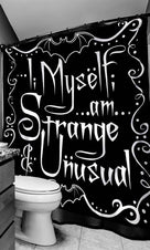 I, Myself, Am Strange And Unusual | SHOWER CURTAIN