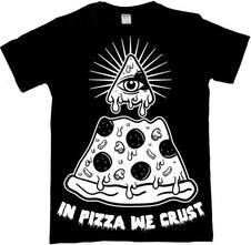 In Pizza We Crust Illuminati | T-SHIRT