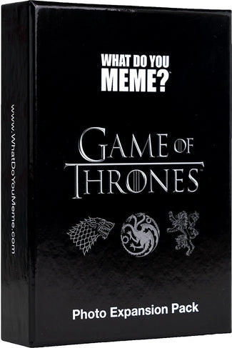 What Do You Meme | GAME OF THRONES PHOTO EXPANSION PACK