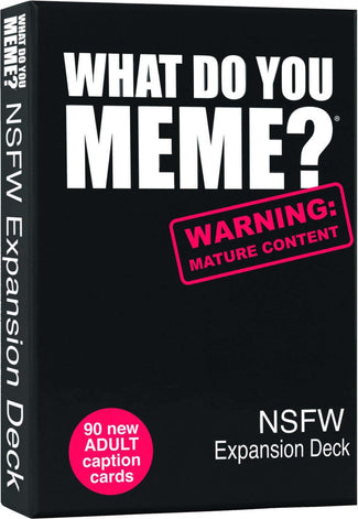 What Do You Meme? | NSFW EXPANSION DECK