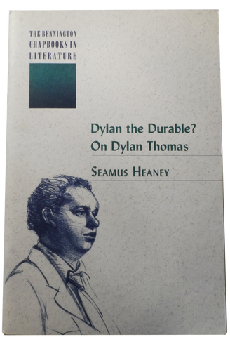 HEANEY, Seamus. DYLAN THE DURABLE? ON DYLAN THOMAS