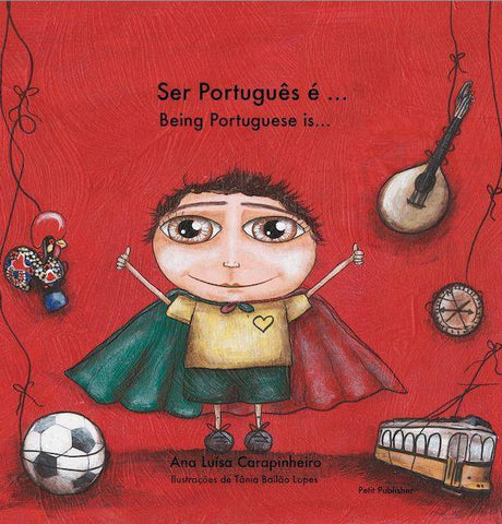 Ser Português É... / Being Portuguese Is... Ana La Bella Carapinheiro