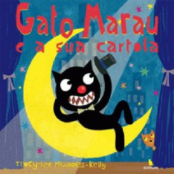 Gato Marau E A Sua Cartola, de Tracy-Lee McGuinness Kelly