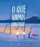 O Que Vamos Construir, Oliver Jeffers