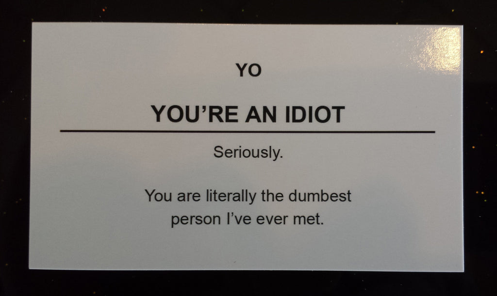 You\'re An Idiot Offensive Business Cards - 10 Pack – Supercar Shirts