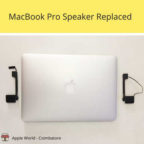 MacBook Pro Speaker Replaced @ Apple World - Coimbatore
