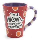 I'm a Mom. What's Your Superpower? - Mug