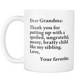 Thank you for putting up with a bratty child… Love. Your favorite - Mug - Available for Mom, Dad, Grandma & Grandpa