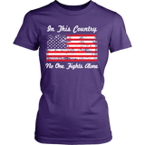 In This Country No One Fights Alone Statement Shirt