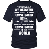 To The World My Daughter Is Just a Coast Guard Statement Shirt