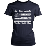 Military: In This Family, No One Fights Alone Statement Shirt