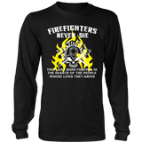 Firefighters Never Die - Burn Forever In Hearts Statement Shirts