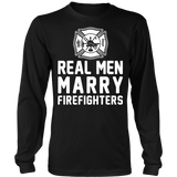 Real Men Marry Firefighters Statement Shirts
