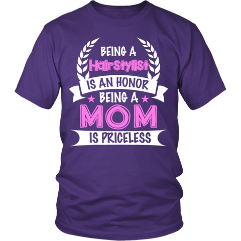 Being a Hairstylist is an Honour, Being a Mom is Priceless Statement Shirts