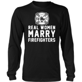 Real Women Marry Firefighters Statement Shirts