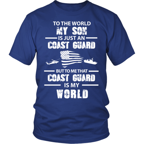 To The World My Son Is Just a Coast Guard Statement Shirt