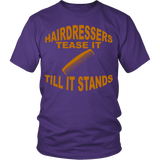 Hairdressers Tease it Till it Stands Statement Statement Shirts