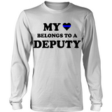 My Heart Belongs To A Deputy Statement Shirts