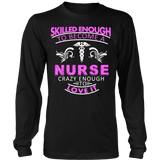 Skilled enough to become a Nurse Statement Shirt