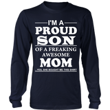 I'm a Proud Son of a Freaking Awesome Mom Statement Shirt
