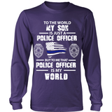 To The World My Son Is Just a Police Officer Statement Shirt