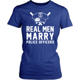 Real Men Marry Police Officers Statement Shirts