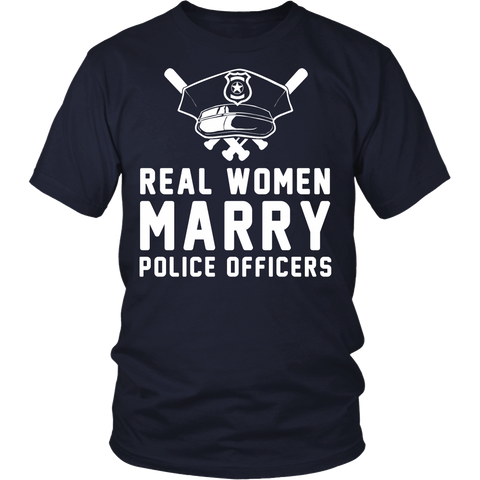Real Women Marry Police Officers Statement Shirts